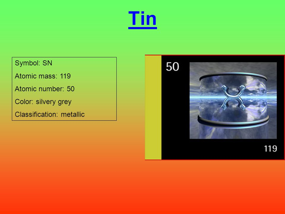 Periodic table project ppt download tin symbol sn atomic mass 119 atomic number 50 color silvery grey urtaz Choice Image