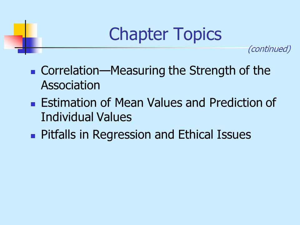 Chapter Topics Correlation—Measuring the Strength of the Association