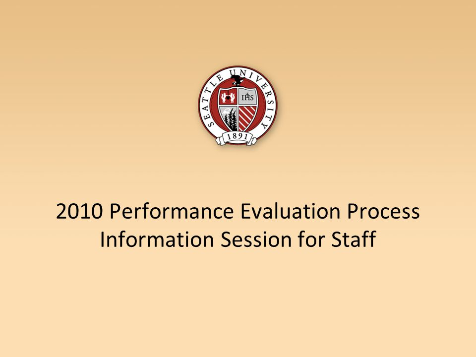 2010 Performance Evaluation Process Information Session for Staff