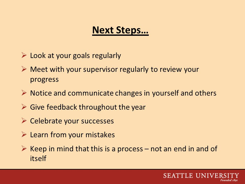 Next Steps… Look at your goals regularly