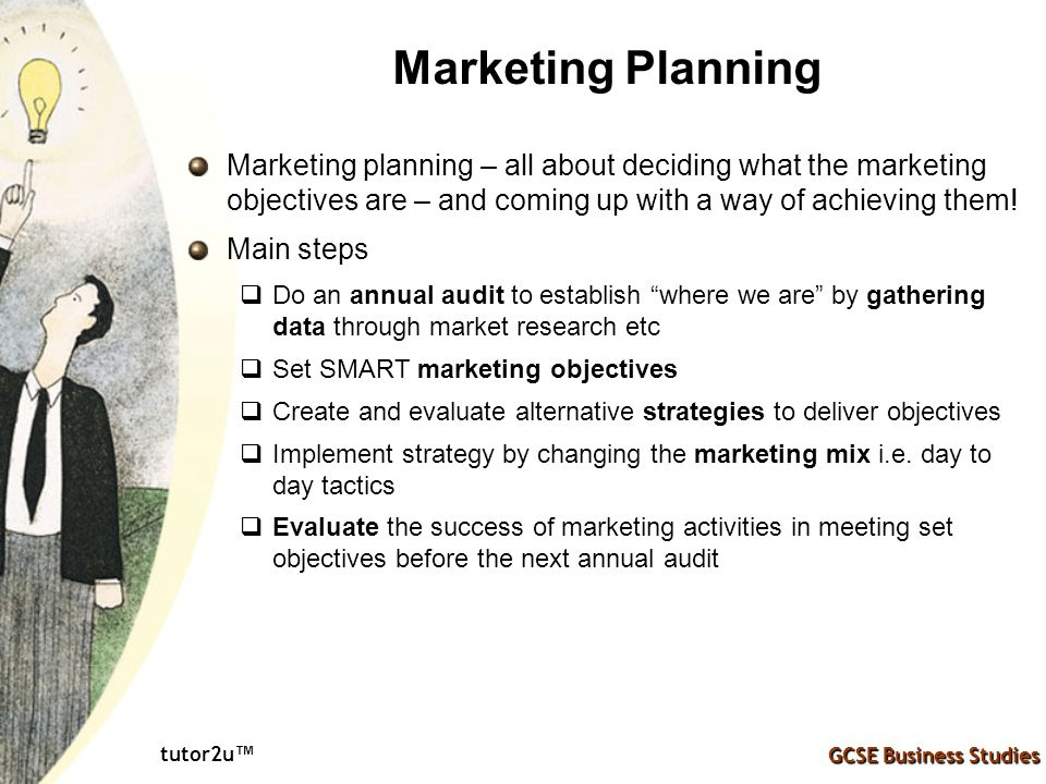 Marketing Planning Marketing planning – all about deciding what the marketing objectives are – and coming up with a way of achieving them!