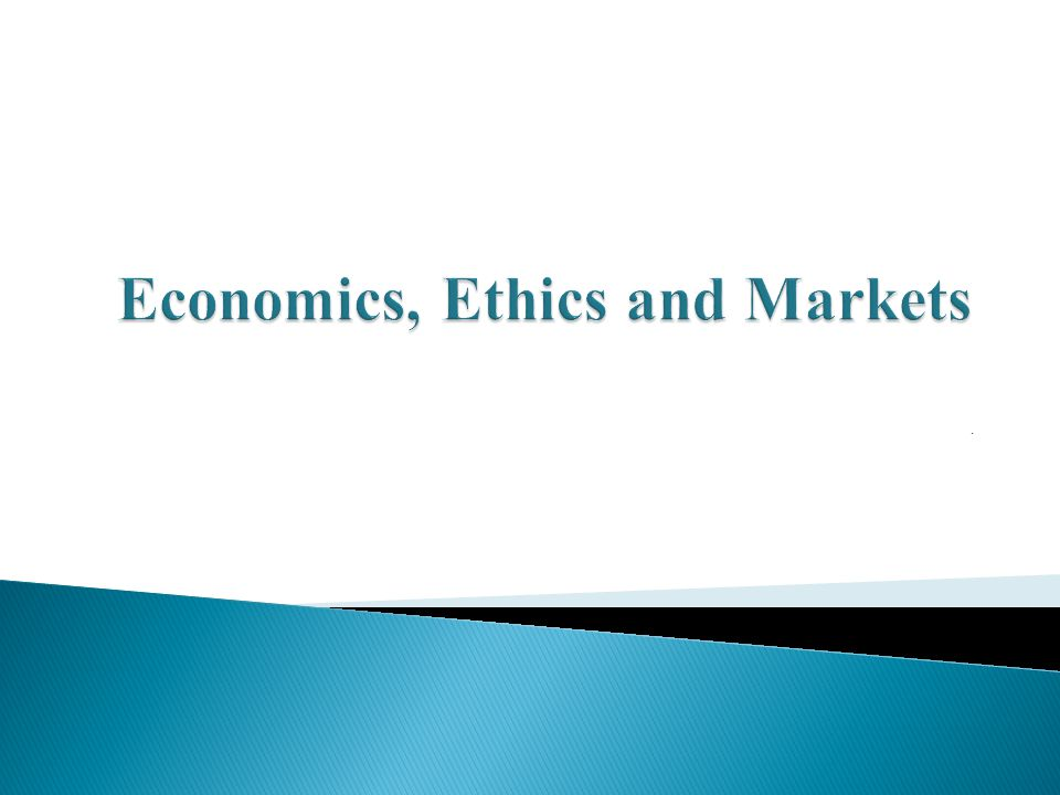 Economics, Ethics and Markets