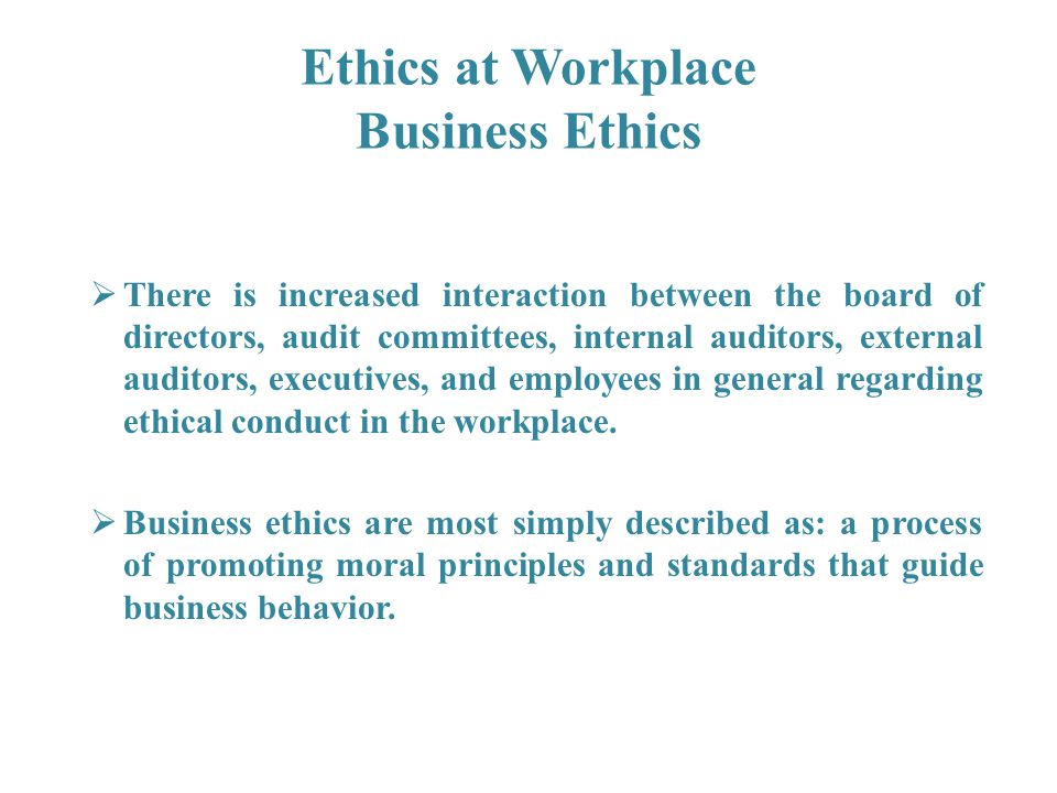 Ethics at Workplace Business Ethics