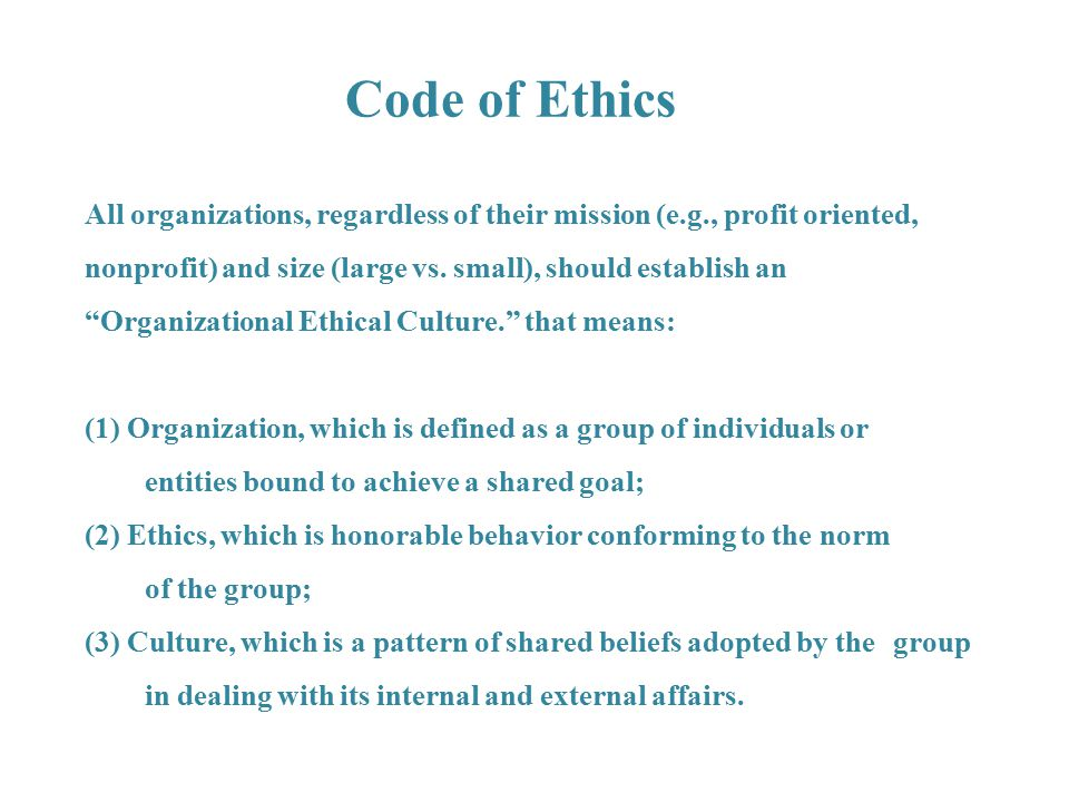 Code of Ethics All organizations, regardless of their mission (e. g
