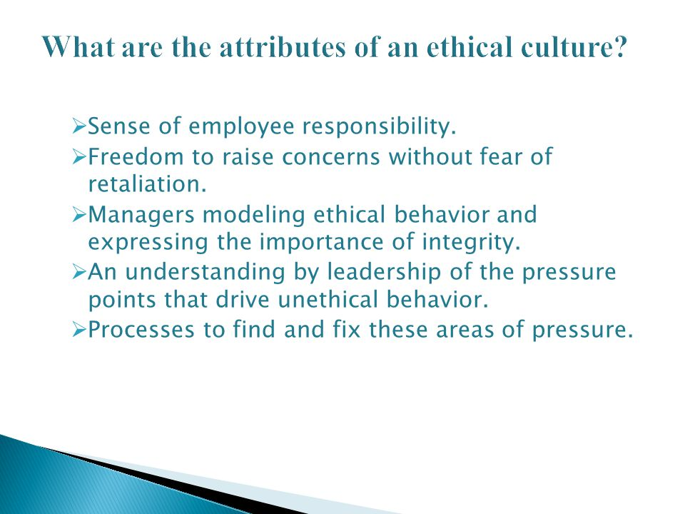 What are the attributes of an ethical culture
