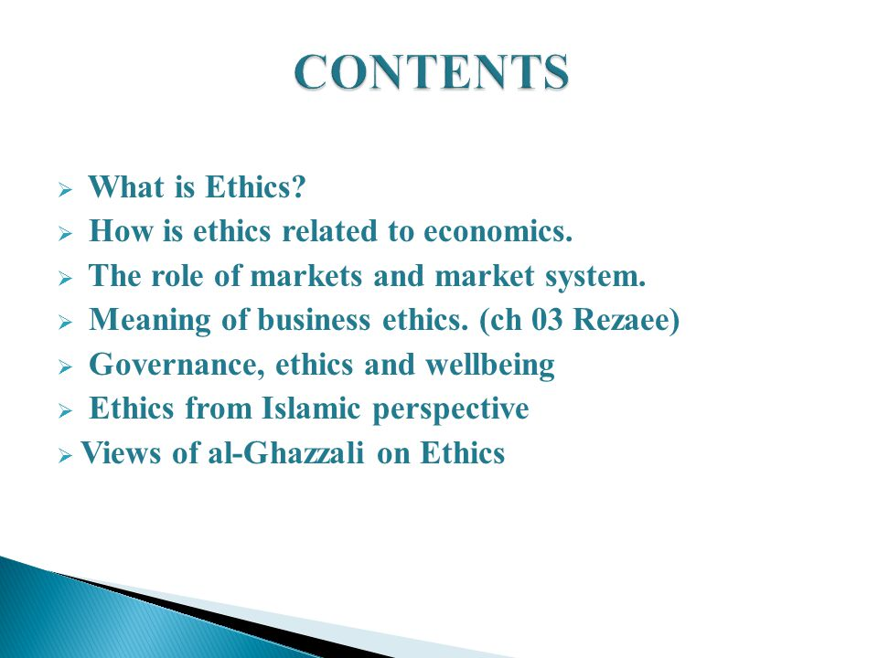 CONTENTS What is Ethics How is ethics related to economics.