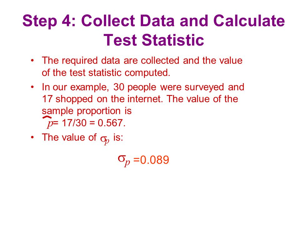 Step 4: Collect Data and Calculate Test Statistic