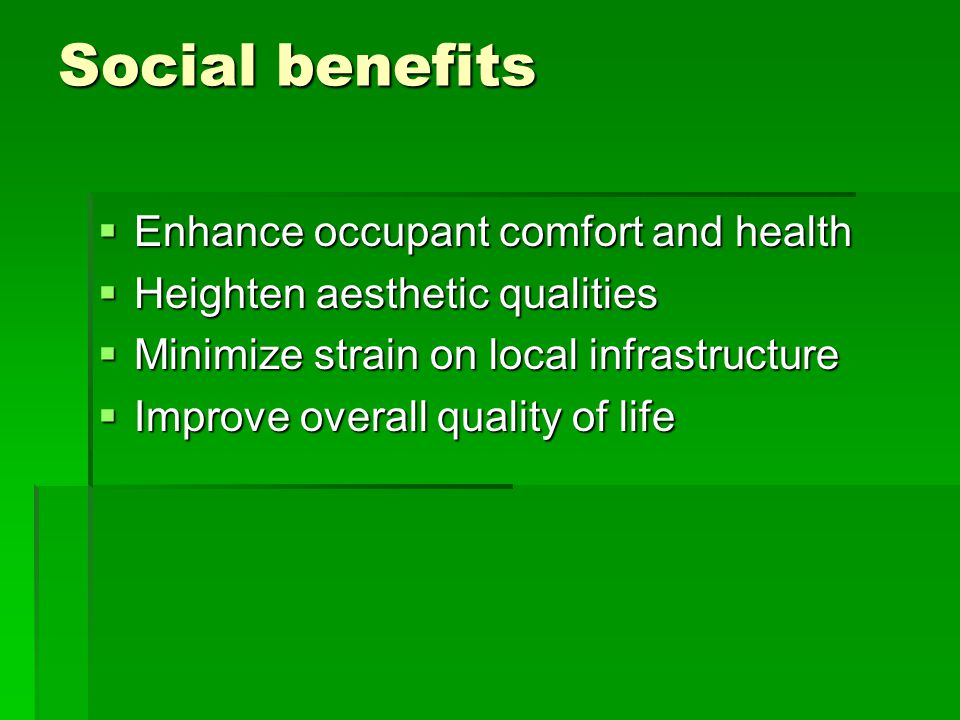 Social benefits Enhance occupant comfort and health