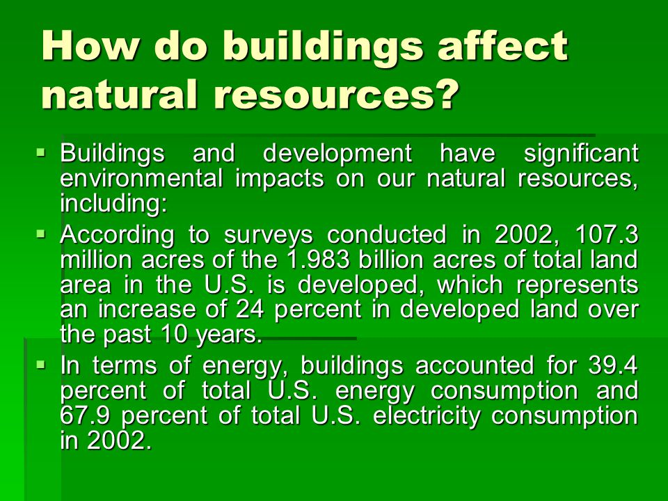 How do buildings affect natural resources