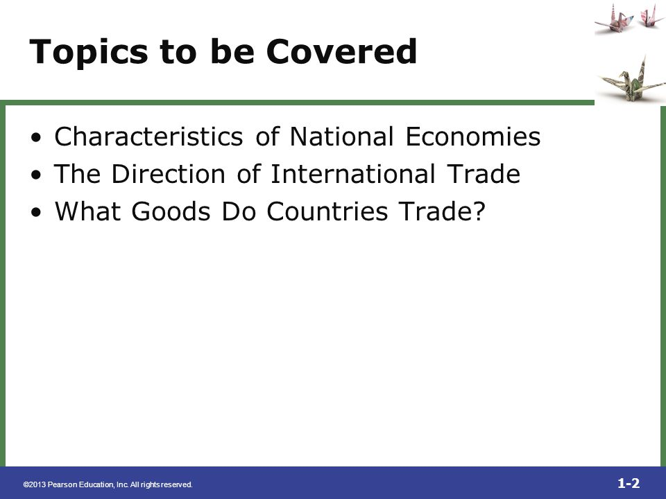 Topics to be Covered Characteristics of National Economies
