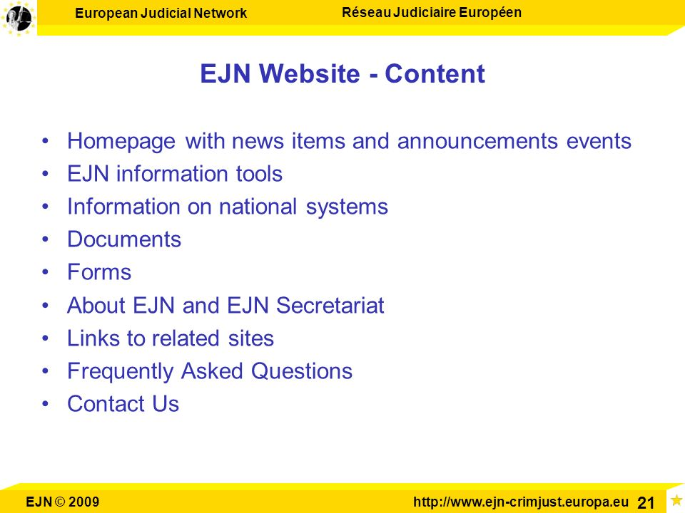 EJN Website - Content Homepage with news items and announcements events. EJN information tools. Information on national systems.
