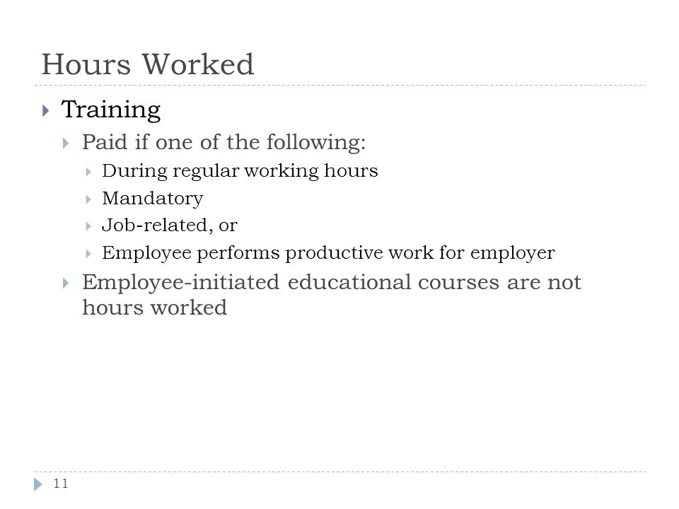 Hours Worked Training Paid if one of the following:
