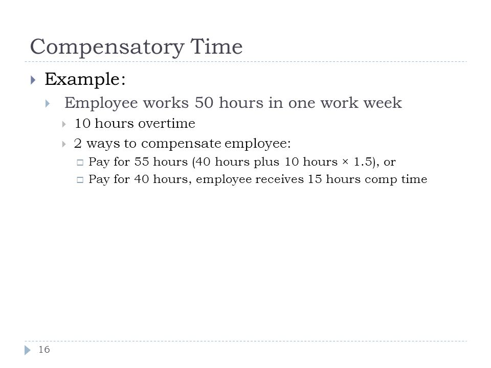 Compensatory Time Example: Employee works 50 hours in one work week