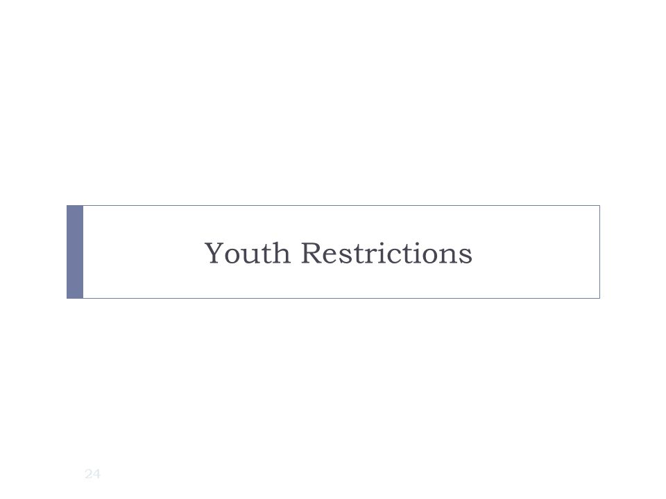 Youth Restrictions Our next topic area is child labor law and restrictions on employment of youth.