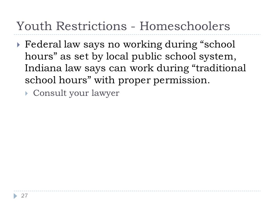 Youth Restrictions - Homeschoolers