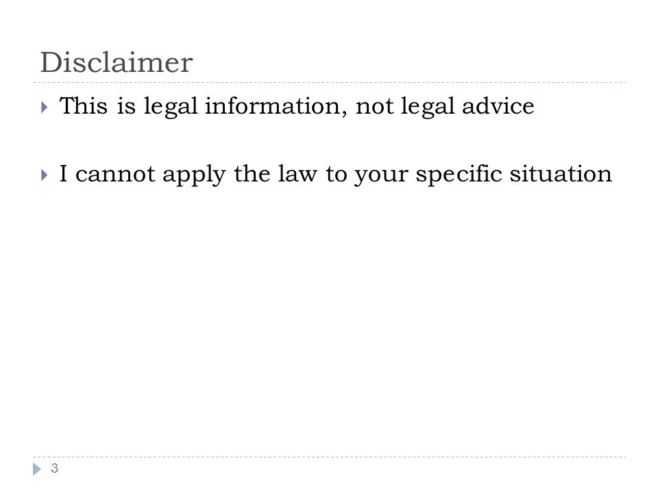 Disclaimer This is legal information, not legal advice