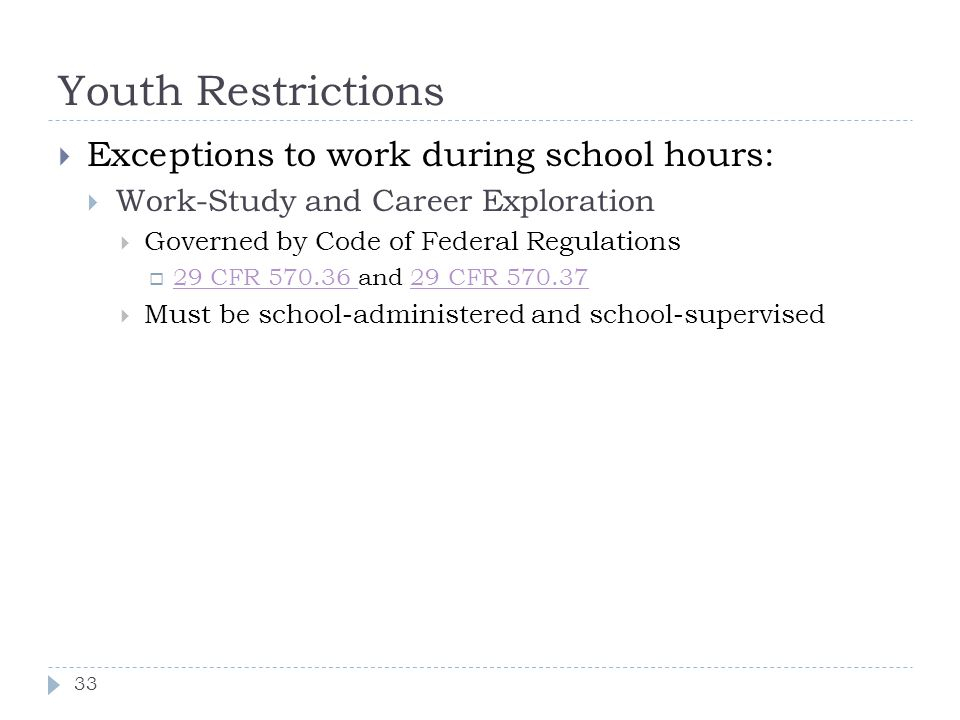 Youth Restrictions Exceptions to work during school hours: