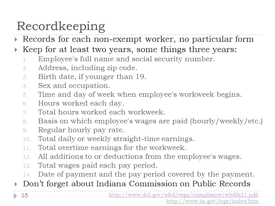 Recordkeeping Records for each non-exempt worker, no particular form