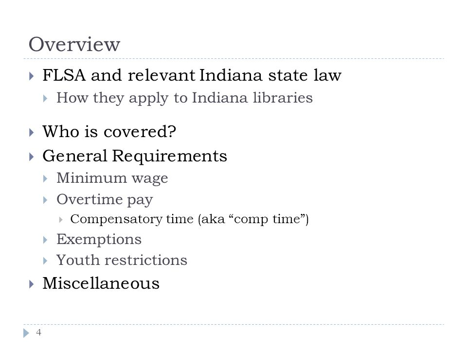 Overview FLSA and relevant Indiana state law Who is covered