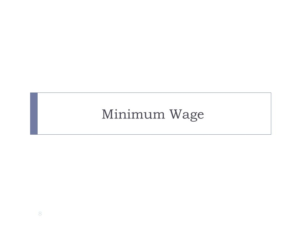 Minimum Wage The first big element of the Fair Labor Standards Act is the minimum wage.