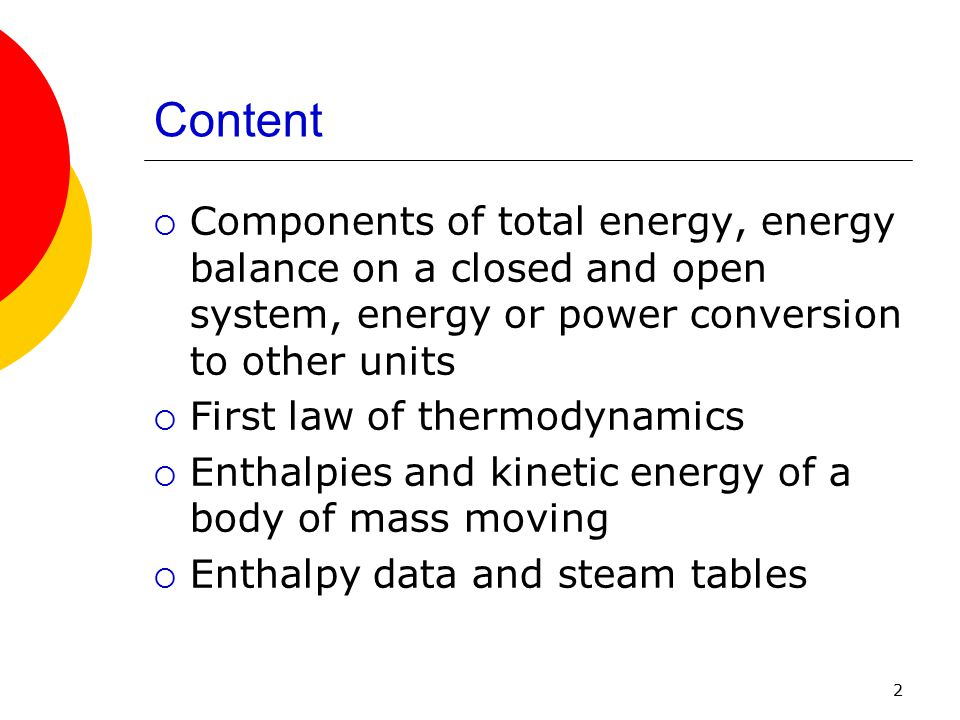 Content Components of total energy, energy balance on a closed and open system, energy or power conversion to other units.