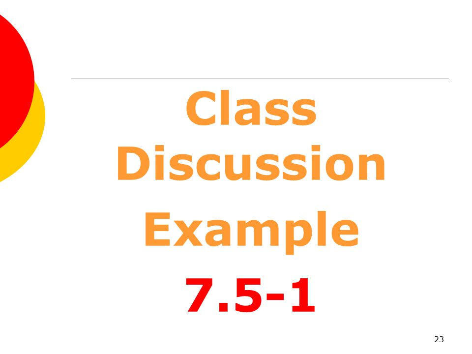 Class Discussion Example 7.5-1