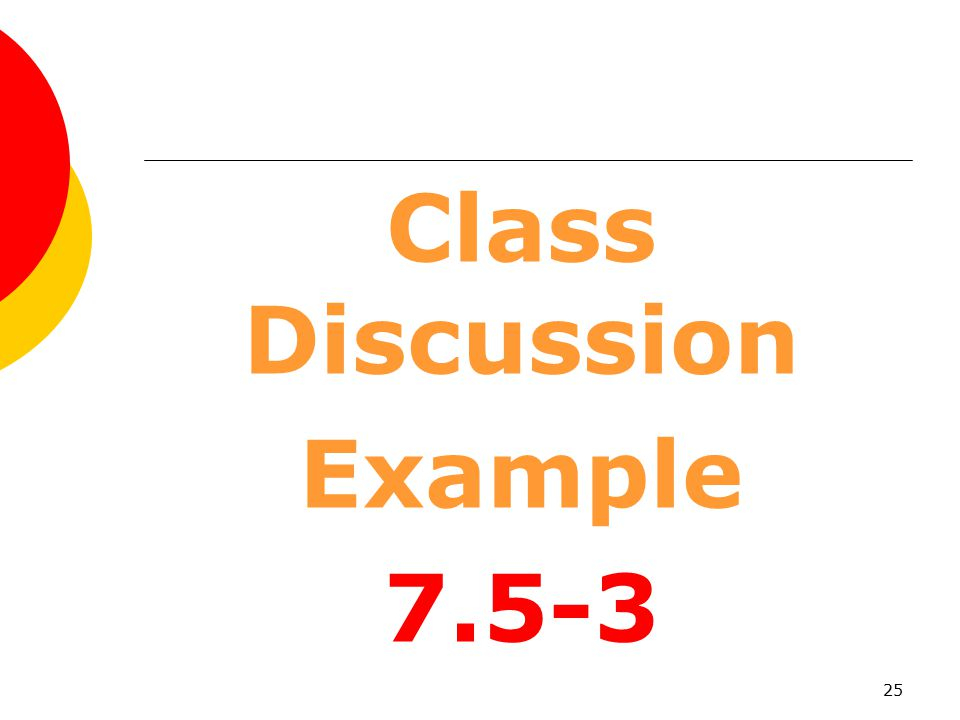 Class Discussion Example 7.5-3