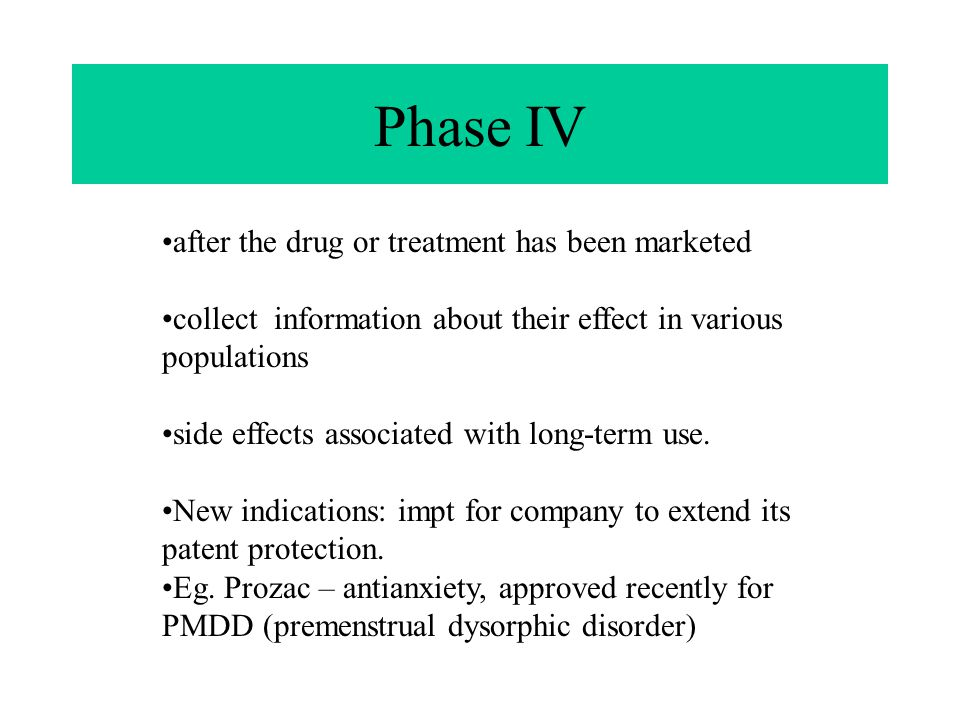 Phase IV after the drug or treatment has been marketed