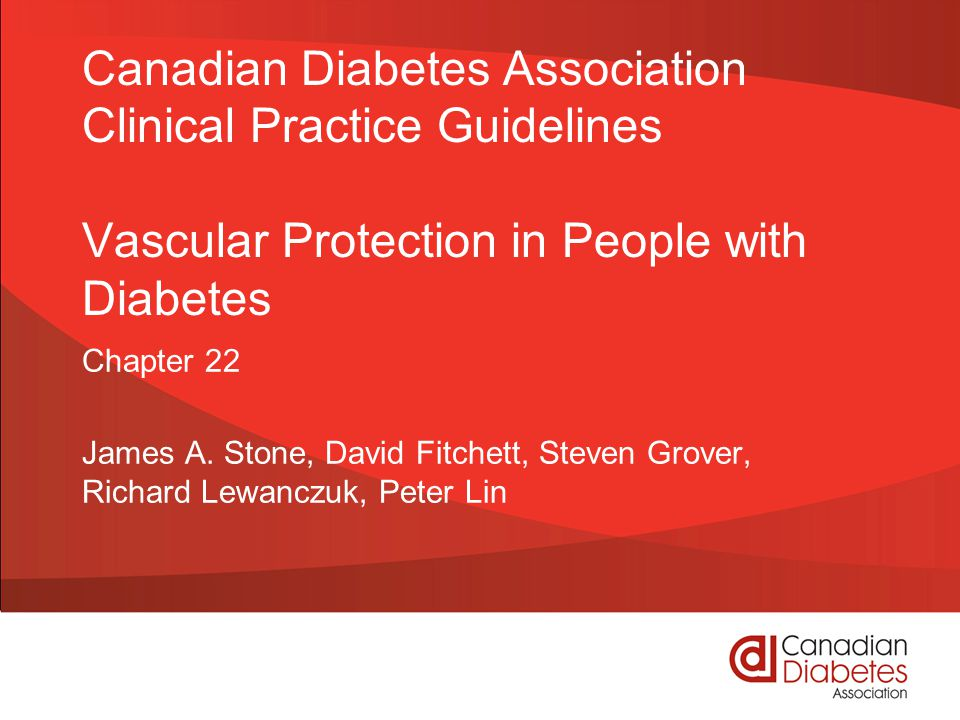 Canadian Diabetes Association Clinical Practice Guidelines Vascular Protection in People with Diabetes