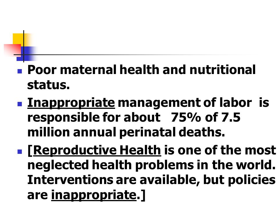 Poor maternal health and nutritional status.