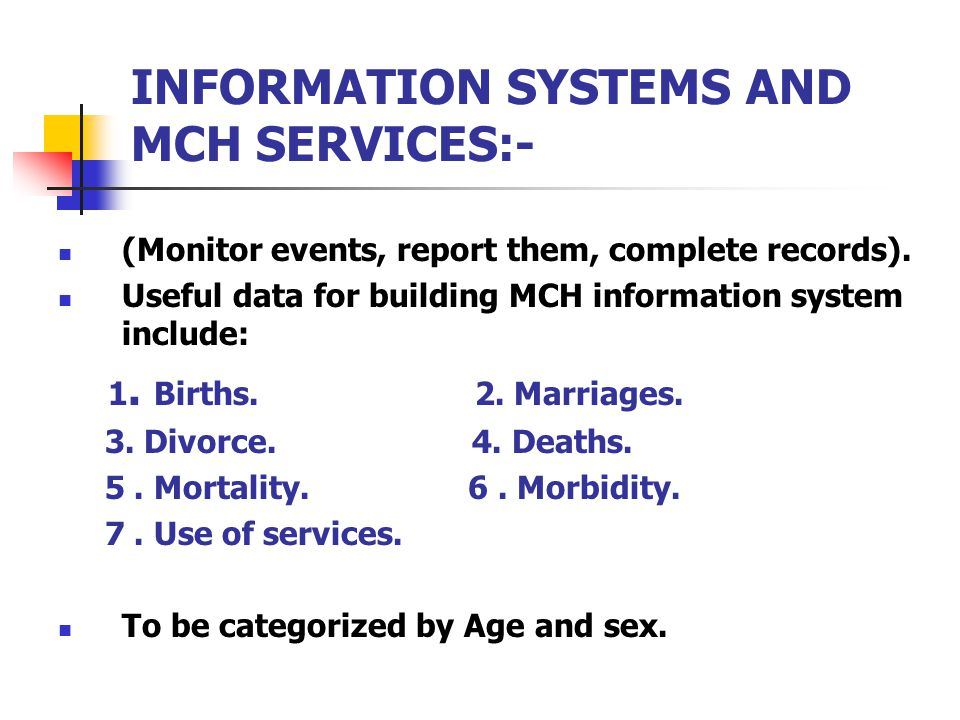 INFORMATION SYSTEMS AND MCH SERVICES:-