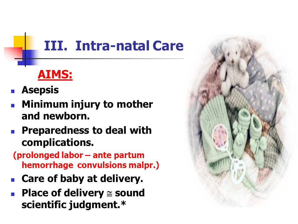 III. Intra-natal Care:-