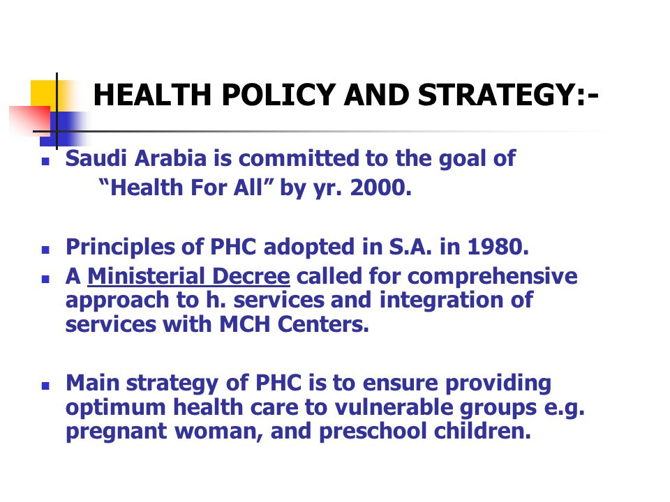 HEALTH POLICY AND STRATEGY:-