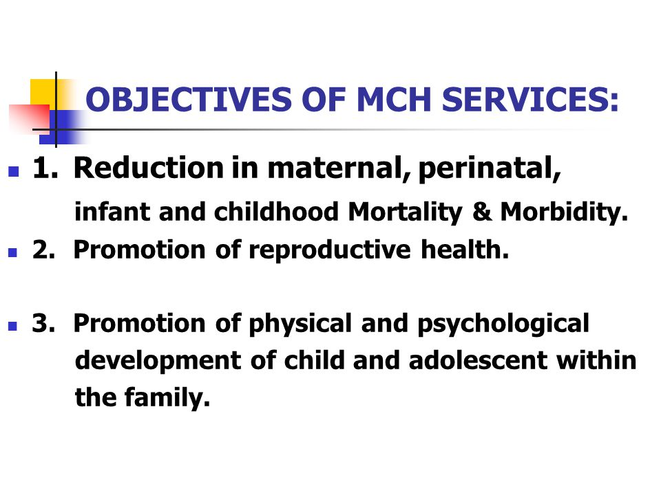 OBJECTIVES OF MCH SERVICES: