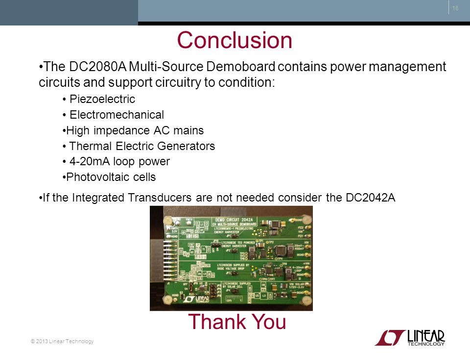 Conclusion The DC2080A Multi-Source Demoboard contains power management circuits and support circuitry to condition: