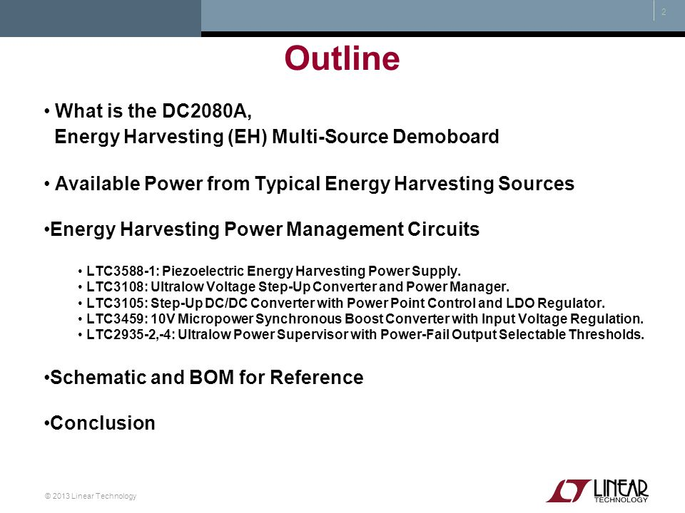 Outline What is the DC2080A, Energy Harvesting (EH) Multi-Source Demoboard. Available Power from Typical Energy Harvesting Sources.