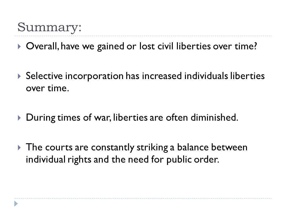 Summary: Overall, have we gained or lost civil liberties over time