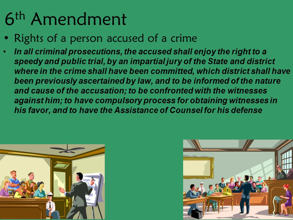 6th Amendment Rights of a person accused of a crime