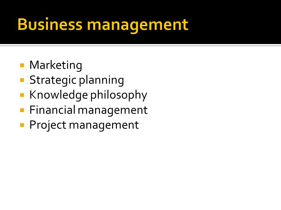 Business management Marketing Strategic planning Knowledge philosophy
