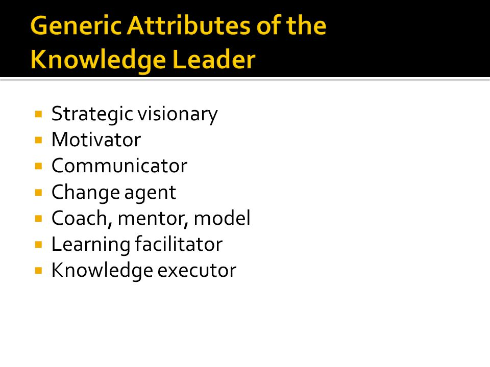 Generic Attributes of the Knowledge Leader