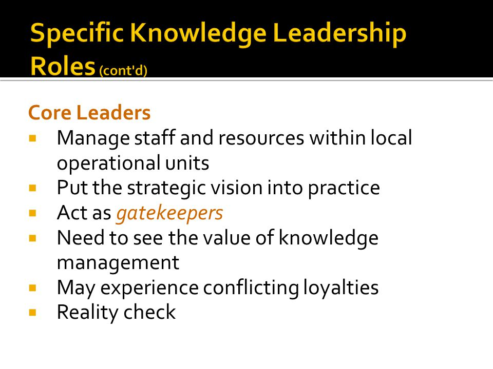Specific Knowledge Leadership Roles (cont d)