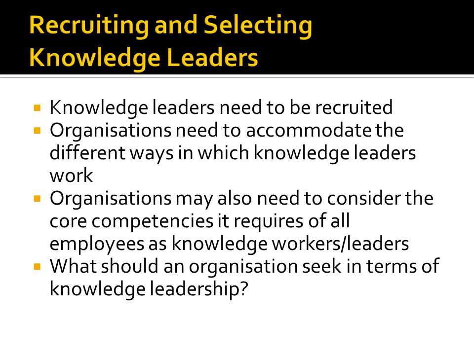 Recruiting and Selecting Knowledge Leaders