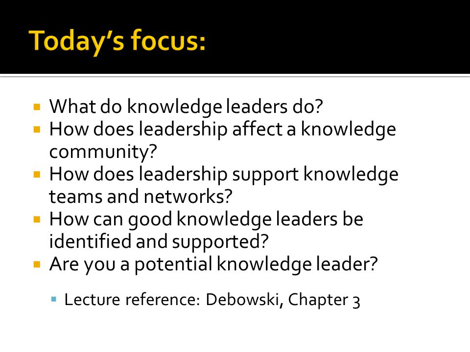 Today's focus: What do knowledge leaders do