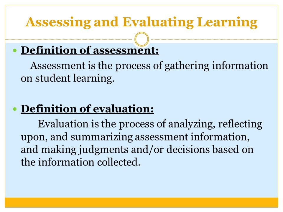 Definition Evaluation | Assessing And Evaluating Learning Ppt Video Online Download