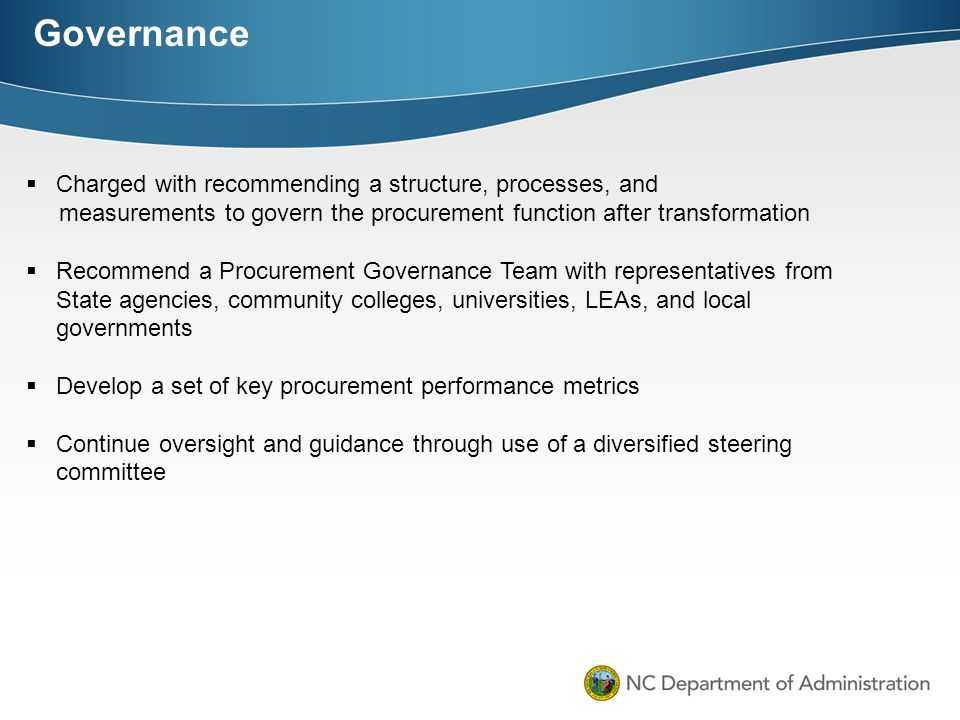 Governance Charged with recommending a structure, processes, and