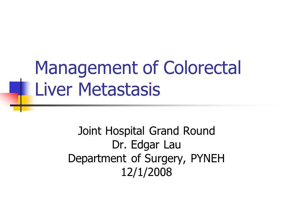 Management Of Colorectal Liver Metastasis Ppt Video Online Download