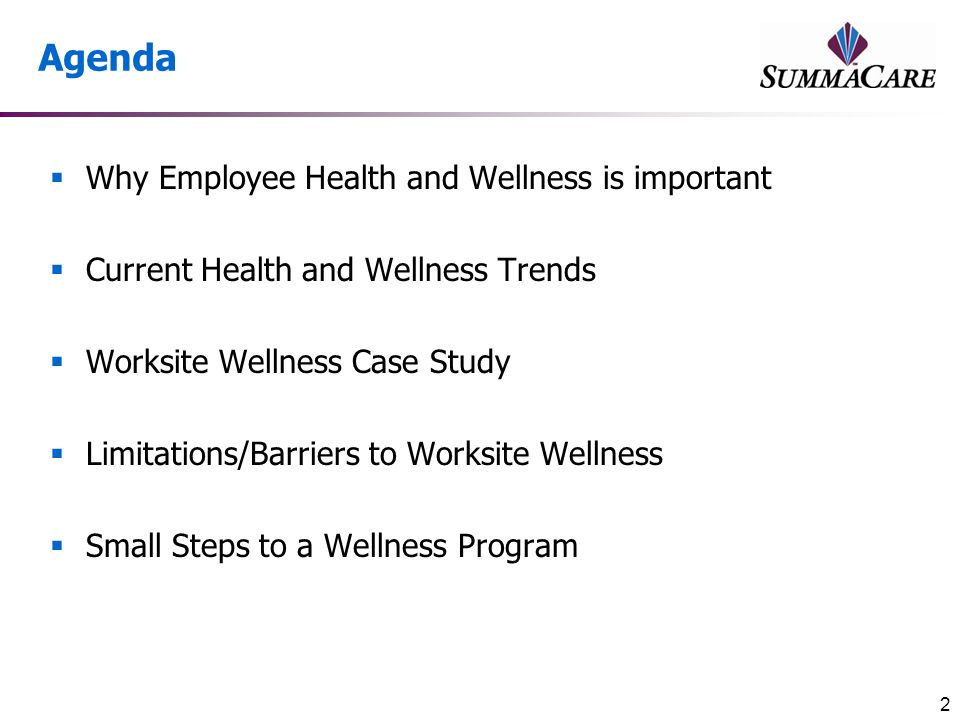 Agenda Why Employee Health and Wellness is important
