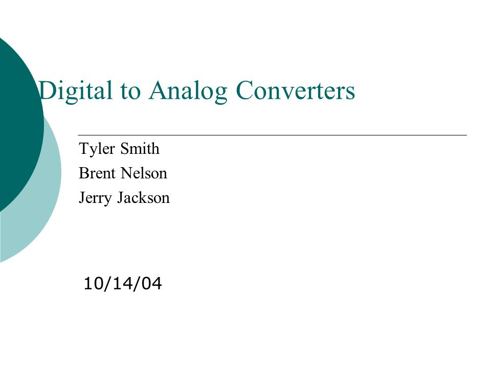 Digital to Analog Converters - ppt download