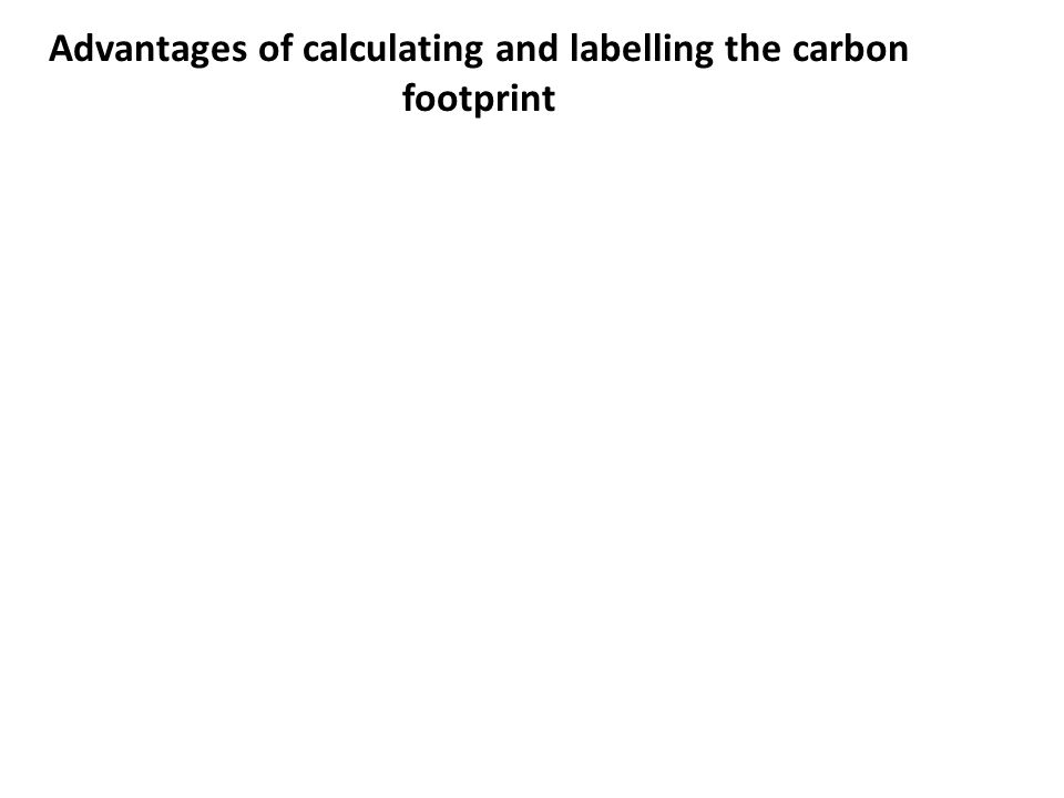 Advantages of calculating and labelling the carbon footprint