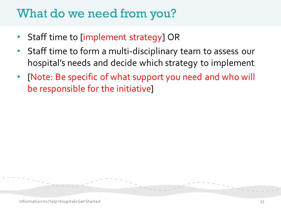 What do we need from you Staff time to [implement strategy] OR